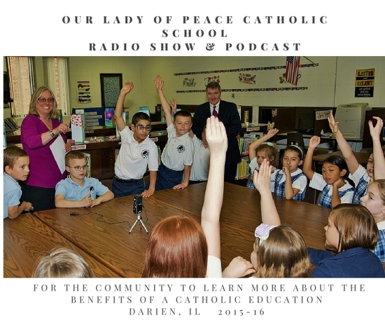 Our lady of peace catholic schoolradio show & podcast DariEn, IL